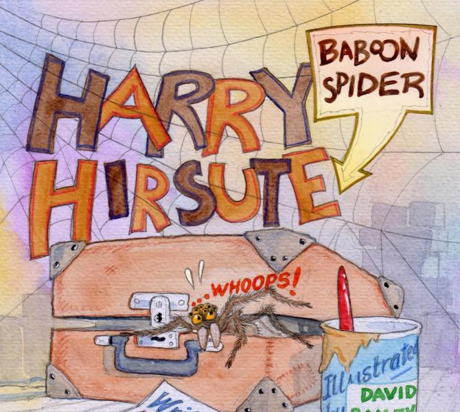 Harry Hirsute The Baboon Spider – Whoops!